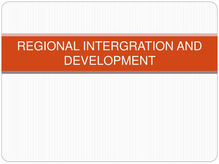 regional intergration and development n.