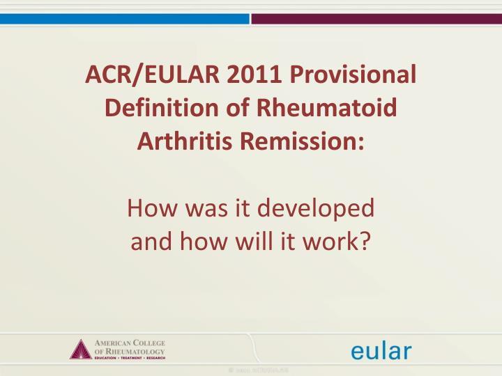 ACR/EULAR 2011 Provisional Definition of Rheumatoid