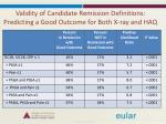 validity of candidate remission definitions predicting a good outcome for both x ray and haq