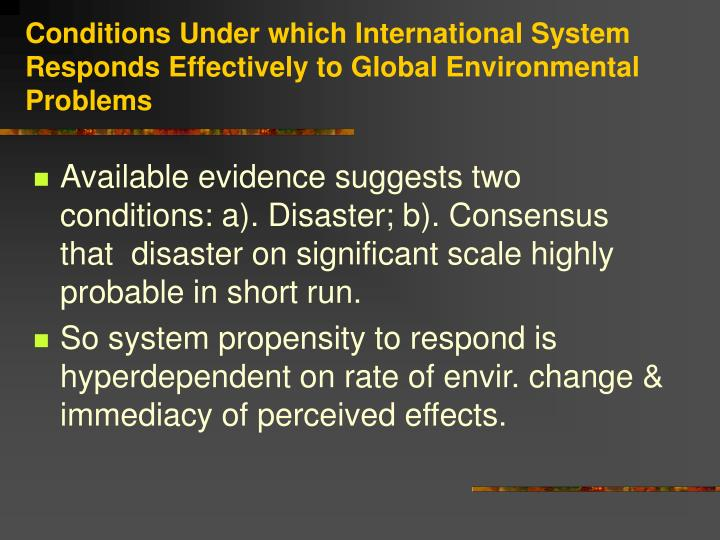 Conditions Under which International System Responds Effectively to Global Environmental Problems