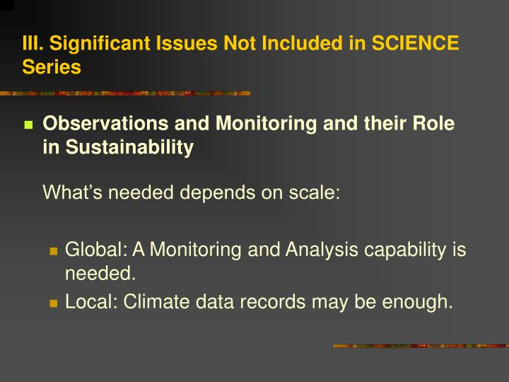 III. Significant Issues Not Included in SCIENCE Series