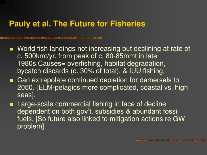 Pauly et al. The Future for Fisheries