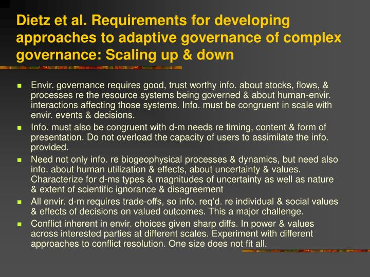 Dietz et al. Requirements for developing approaches to adaptive governance of complex governance: Scaling up & down