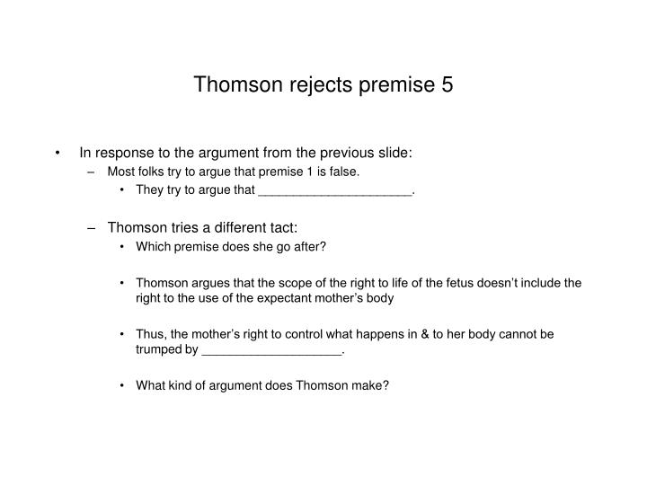 Thomson rejects premise 5
