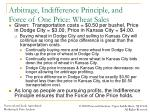 arbitrage indifference principle and force of one price wheat sales