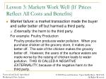 lesson 3 markets work well if prices reflect all costs and benefits1