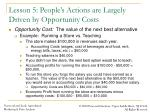 lesson 5 people s actions are largely driven by opportunity costs