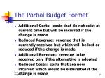 the partial budget format