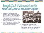 example 2 the oral evidence as instrument for making the picture of basic historical processes