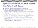 specific features of the oral sources the work with memory