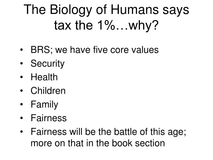 The Biology of Humans says tax the 1%…why?