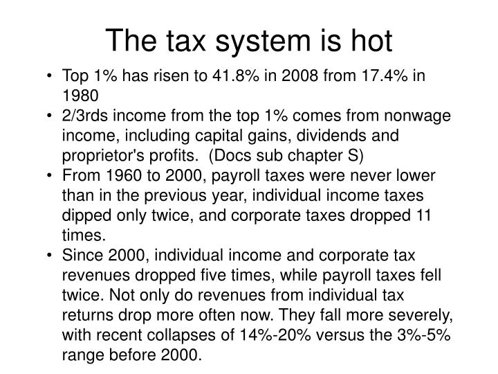 The tax system is hot