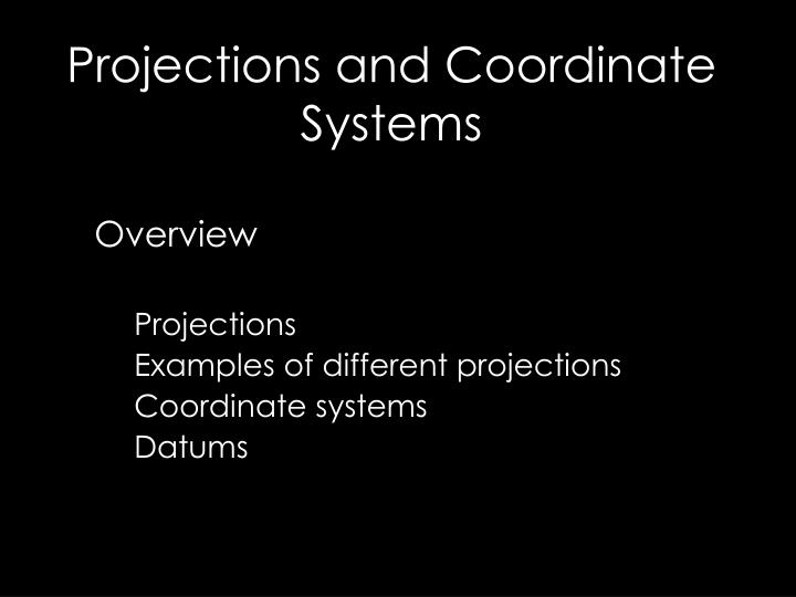 projections and coordinate systems n.