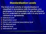 standardization levels