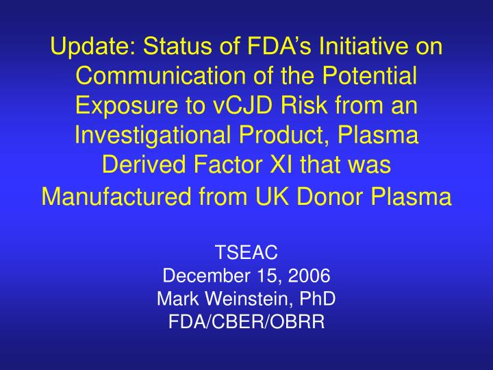 Tseac december 15 2006 mark weinstein phd fda cber obrr