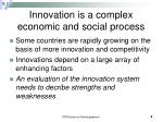 innovation is a complex economic and social process