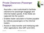 private clearances passenger baggage