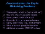communication the key to minimizing problems