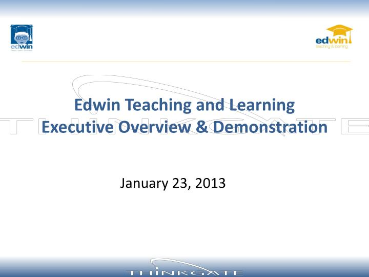 edwin teaching and learning executive overview demonstration n.