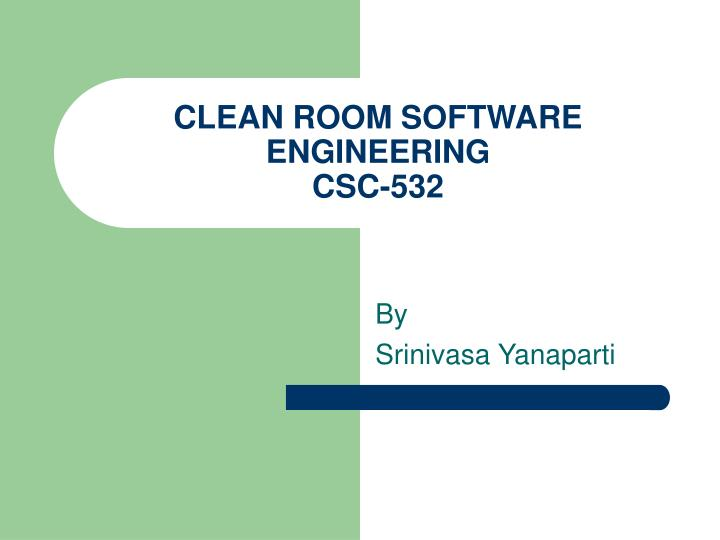 Clean room software engineering csc 532