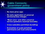 cable connects government policy