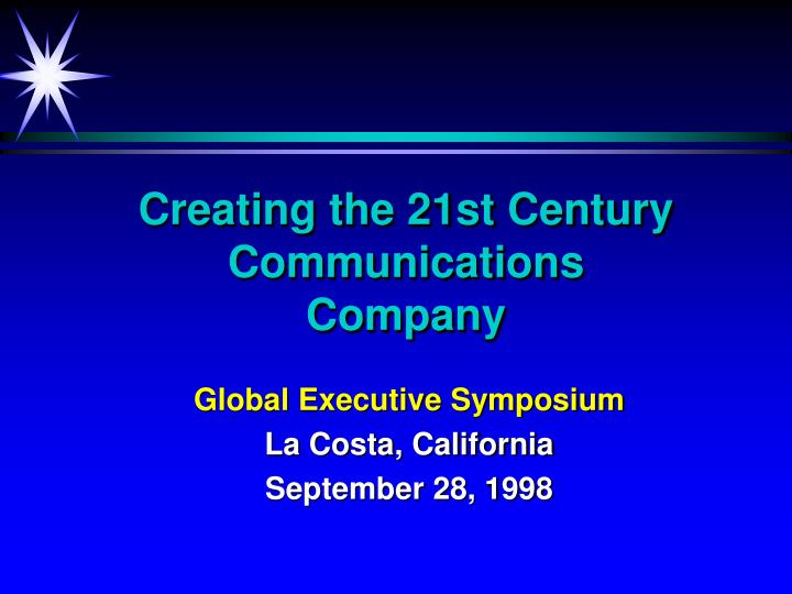 creating the 21st century communications company n.