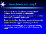 incumbents win why