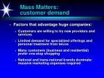 mass matters customer demand