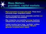 mass matters providers capital markets