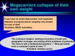 megacarriers collapse of their own weight