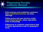 pinpointing prevails customer demand