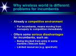 why wireless world is different problems for incumbents