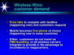 wireless wins customer demand