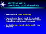 wireless wins providers capital markets