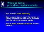 wireless wins providers capital markets