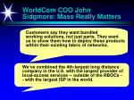 worldcom coo john sidgmore mass really matters
