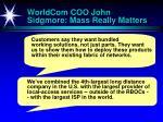 worldcom coo john sidgmore mass really matters