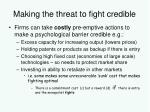 making the threat to fight credible