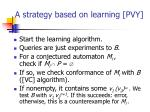 a strategy based on learning pvy