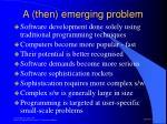 a then emerging problem