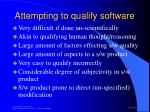 attempting to qualify software