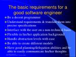 the basic requirements for a good software engineer