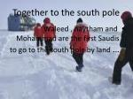 together to the south pole