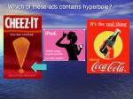 which of these ads contains hyperbole