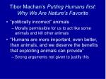 tibor machan s putting humans first why we are nature s favorite2