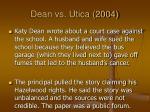dean vs utica 2004