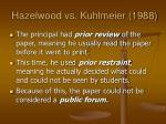 hazelwood vs kuhlmeier 19881