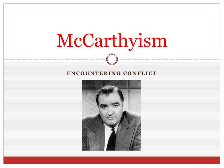mc carthyism essay Free crucible mccarthyism papers, essays, and research papers.