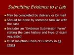 submitting evidence to a lab
