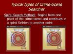 typical types of crime scene searches
